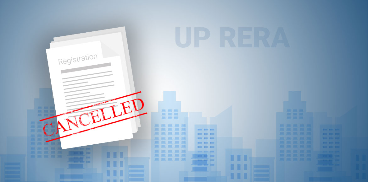 UP RERA to scrap registration of builders for fail