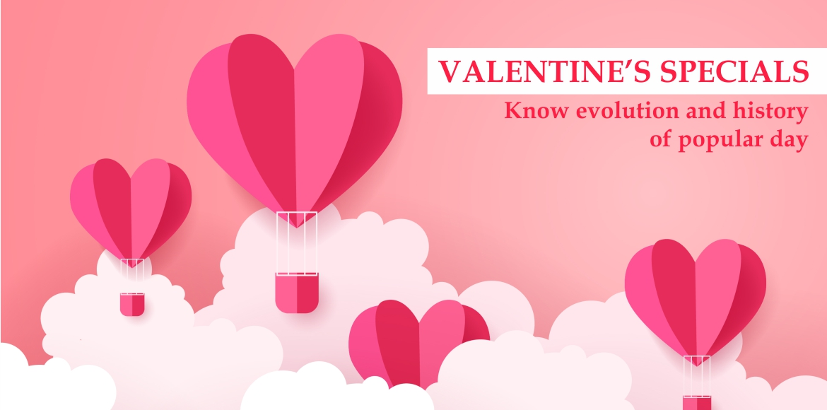 Valentine's Specials: Know evolution and history of popular day