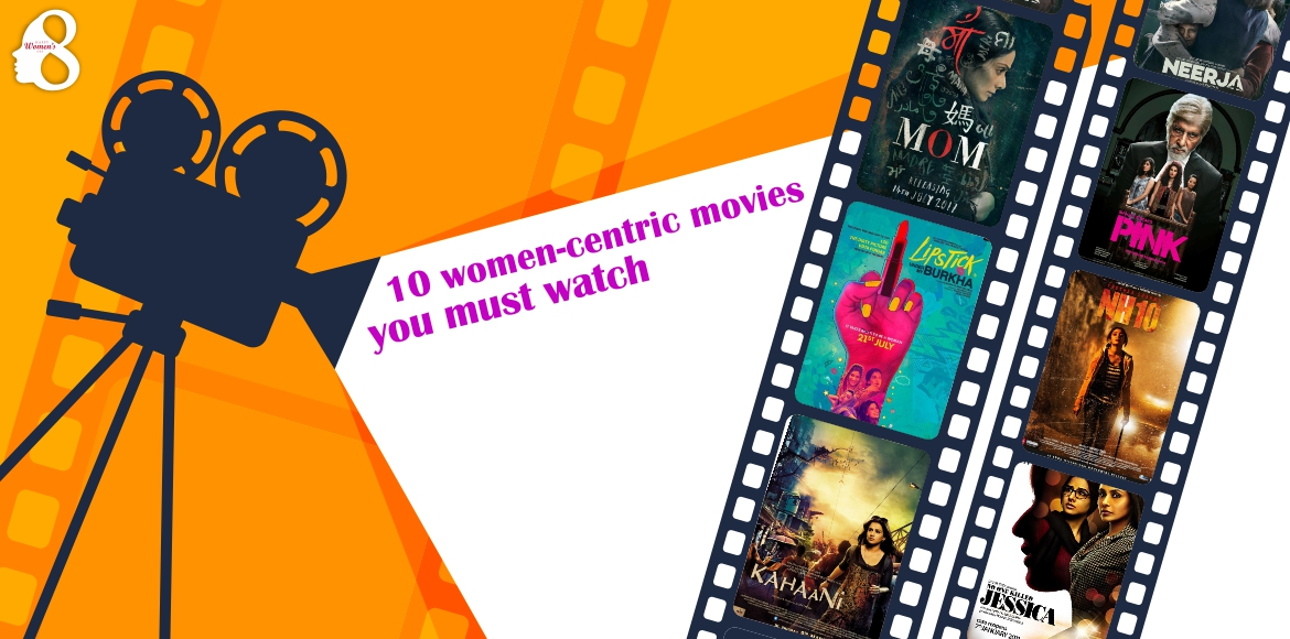 10 women-centric movies you must watch