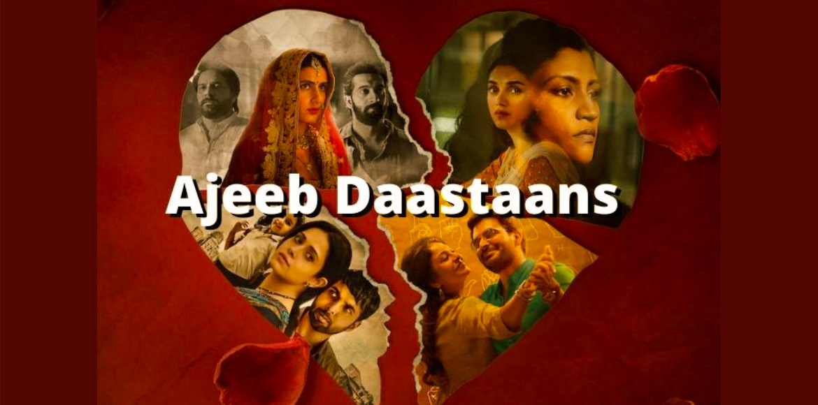 Ajeeb Dastaans review: Engaging tales of heartbreak and betrayals
